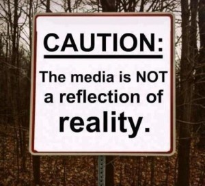 media-is-not-a-reflection-of-reality